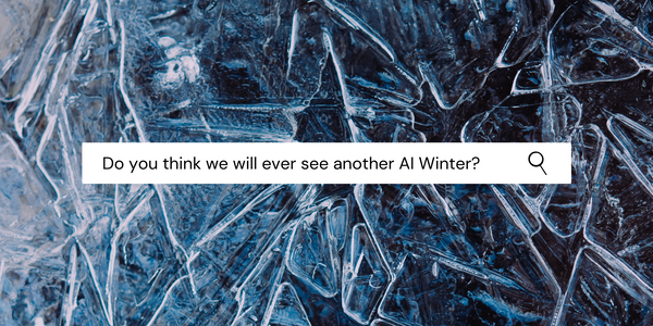 AI Experts Discuss The Possibility of Another AI Winter
